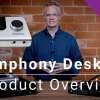 Symphony Desktop   Product Overview